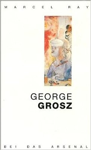 George Grosz von Ray, Marcel; Moses-Krause, Peter;