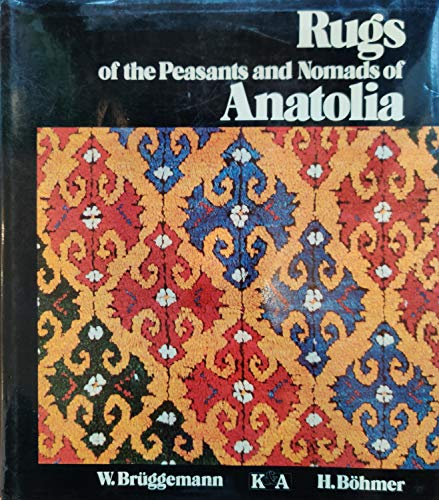 9783921811238: Rugs of the peasants and nomads of Anatolia