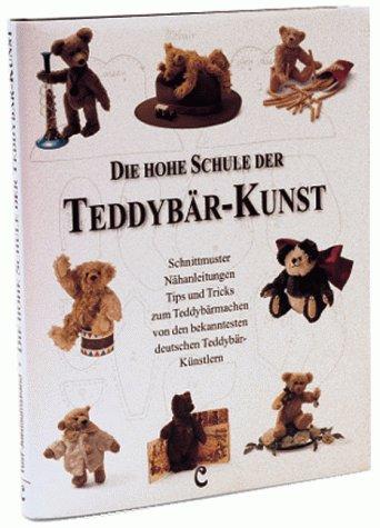 9783921844502: Die hohe Schule der Teddybär-Kunst. Schnittmuster ...