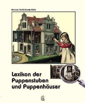 Lexikon der Puppenstuben und Puppenhäuser von Marianne: Marianne Cieslik (Autor),