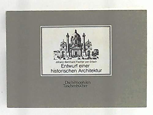 9783921846186: Entwurf einer historischen Architektur