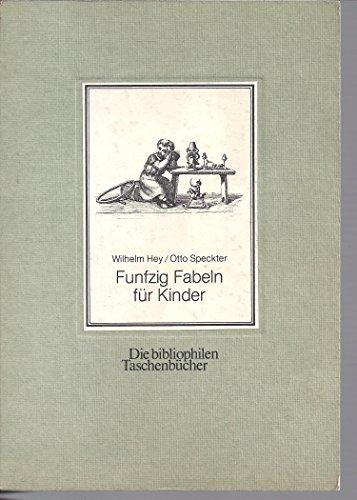 Funfzig [Fünfzig] Fabeln für Kinder. nebst e.: Hey, Wilhelm.