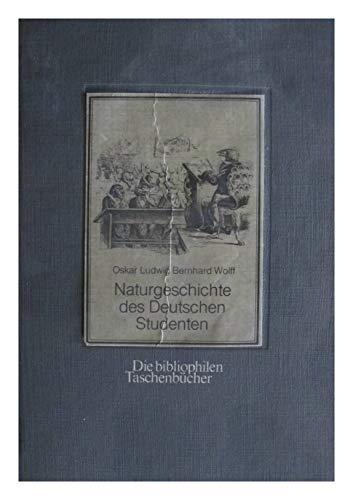 Naturgeschichte des deutschen Studenten: Wolff, Oskar Ludwig