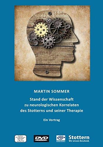 Stand der Wissenschaft zu neurologischen Korrelaten des Stotterns und seiner Therapie