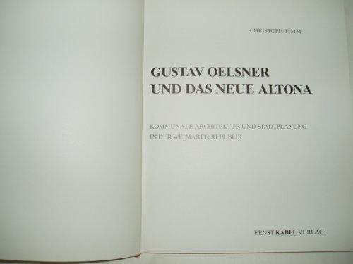 9783921909270: Gustav Oelsner und das neue Altona: Kommunale Architektur und Stadtplanung in der Weimarer Republik