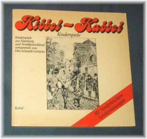 9783921909362: Kibbel- Kabbel. Kinderspiele aus Hamburg und Norddeutschland