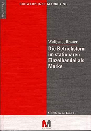 9783921953440: Die Betriebsform im stationären Einzelhandel (Livre en allemand)