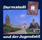 Darmstadt und der Jugendstil.: Darmstadt und der