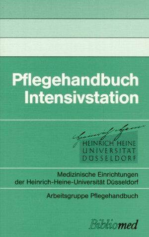 Pflegehandbuch Intensivstation: Medizinische Einrichtungen der Heinrich-Heine-Universität ...