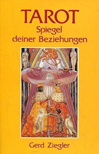 Tarot - Spiegel deiner Beziehungen: Ziegler, Gerd