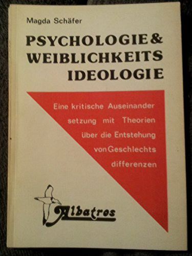 9783921975008: Psychologie & Weiblichkeitsideologie. Eine kritische Auseinandersetzung mit Theorien über die Entstehung von Geschlechtsdifferenzen