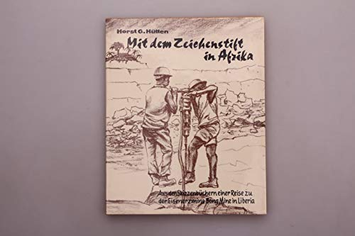 9783921986127: Impressions of Liberia: From the sketch-books of a journey to the Bong Range Iron Ore Mine in Liberia = Mit dem Zeichenstift Afrika : aus den ... Mine in Liberia (English and German Edition)