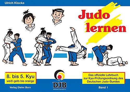 9783922006220: Das offizielle Lehrbuch des Deutschen Judo Bundes (DJB) e.V. zur Kyu-Prüfungsordnung / Judo lernen: 8. bis 5. Kyu, weiss-gelb bis orange