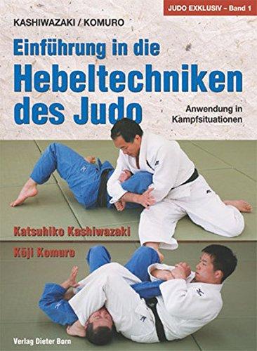 9783922006329: Einführung in die Hebeltechniken des Judo: Anwendung in Kampfsituationen