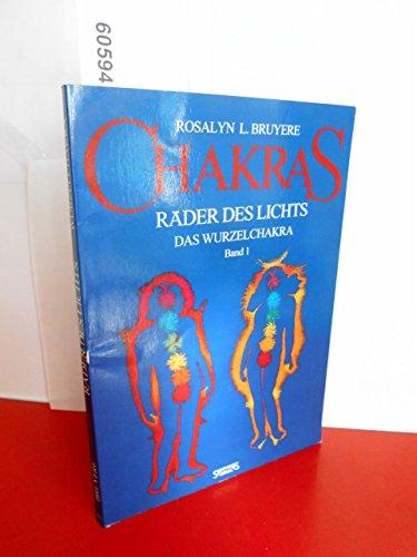 CHAKRAS - RÄDER DES LICHTS.: Bryere, Rosalin L.