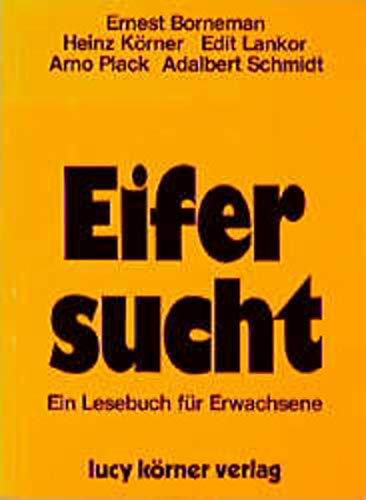 Eifersucht: Ein Lesebuch für Erwachsene.: Heinz Körner; Ernest