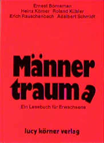 Männertraum(a) : e. Lesebuch für Erwachsene. Heinz: Körner, Heinz und