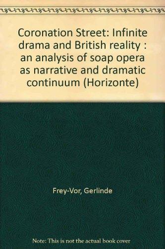 9783922031598: Coronation Street: Infinite drama and British reality : an analysis of soap opera as narrative and dramatic continuum (Horizonte)