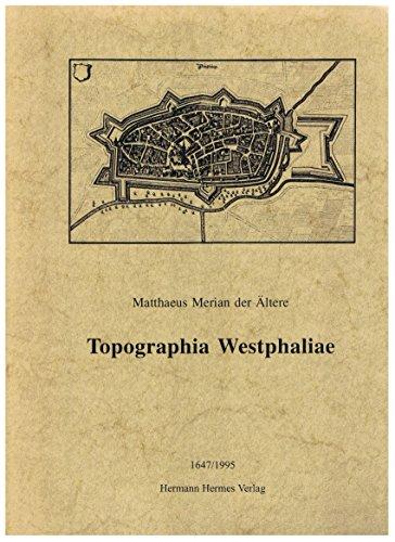Topographia Westphalia: der Ältere Merian,