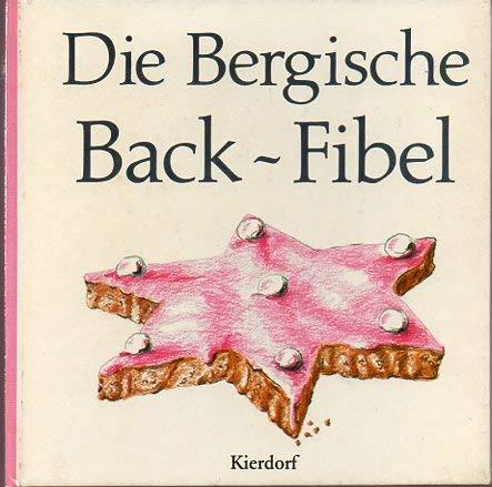9783922055624: Bergische Backfibel. Rezepte und Bilder
