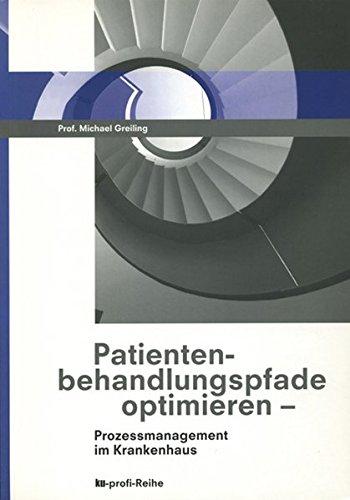 9783922091776: Patientenbehandlungspfade optimieren: Prozessmanagement im Krankenhaus