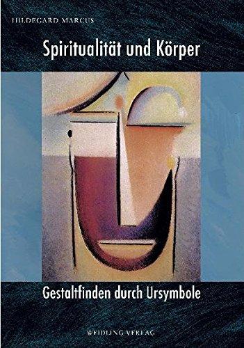 9783922095286: Spiritualität und Körper: Gestalt finden durch Ursymbole