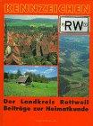 9783922107316: Kennzeichen RW. Der Landkreis Rottweil. Beiträge zur Heimatkunde