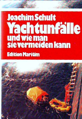 9783922117384: Yachtunfälle, und wie man sie vermeiden kann
