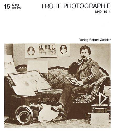 9783922137313: Fr�he Photographie 1840-1914: Das optische Ged�chtnis der Bodenseelandschaft (Kunst am See)