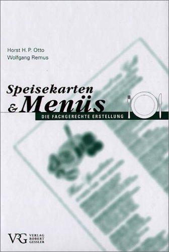 9783922137498: Speisekarten und Menüs: Die fachgerechte Erstellung von Speisekarten und Menüs einschliesslich korrespondierender Getränke