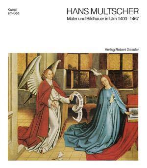 9783922137849: Wege zu Hans Multscher von Reichenhofen: Maler und Bildhauer in Ulm, 1400-1467 (Kunst am See) (German Edition)
