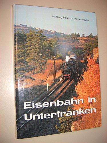 9783922138150: Eisenbahn in Unterfranken