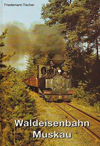 Waldeisenbahn Muskau.: Friedemann Tischer: