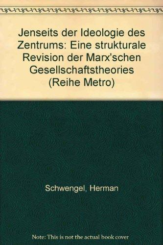 9783922140009: Jenseits der Ideologie des Zentrums: E. strukturale Revision d. Marx'schen Gesellschaftstheorie (Reihe Metro ; Bd. 1) (German Edition)