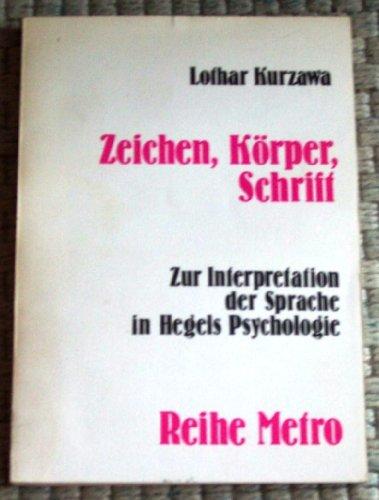 9783922140030: Zeichen, Körper, Schrift. Zur Interpretation der Sprache in Hegels Psychologie