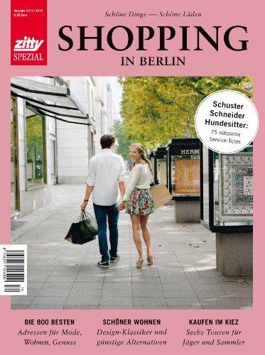 Zitty Spezial 2014 Shopping in Berlin: Erk, Daniel; Feldhaus, Timo; Heyden, Alexandra von; Niemann,...