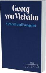 Georg von Viebahn: General und und Evangelist: Hans Brandenburg