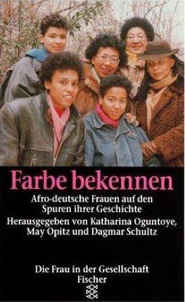 9783922166214: Farbe bekennen: Afro-deutsche Frauen auf den Spuren ihrer Geschichte