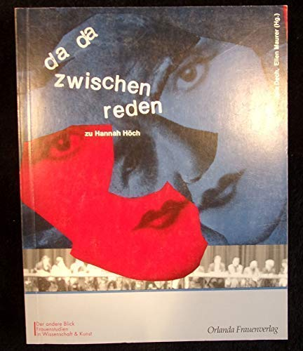 Da-da-zwischen-Reden zu Hannah Höch.: Dech, Jula [Hrsg.]: