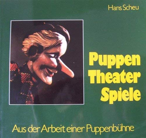 9783922220138: Puppen, Theater, Spiele: Aus der Arbeit einer Puppenb�hne