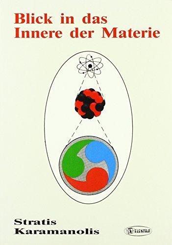 9783922238928: Karamanolis, S: Blick in das Innere der Materie