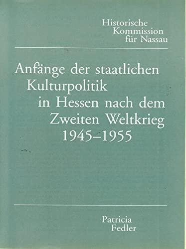 9783922244929: Anfange der staatlichen Kulturpolitik in Hessen nach dem Zweiten Weltkrieg (1945-1955): Schule, Erwachsenenbildung, Kunst und Theater im . und des Landes Hessen) (German Edition)