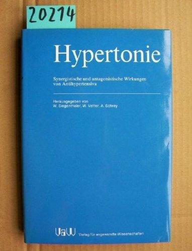 Hypertonie. Synergistische und antagonistische Wirkungen von Antihypertensiva.: Siegenthaler, Walter W.