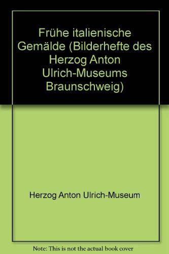 9783922279259: Frühe italienische Gemälde (Bilderhefte des Herzog Anton Ulrich-Museums Braunschweig)