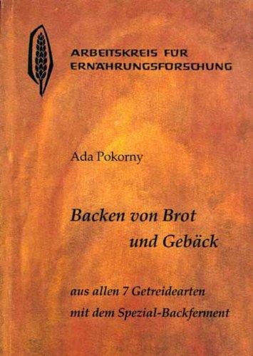 9783922290025: Backen von Brot und Gebäck aus allen 7 Getreidearten und dem Buchweizen mit dem Spezial-Backferment: Weizen (auch Dinkel), Roggen, Gerste, Hafer, Mais, Hirse, Reis, Buchweizen