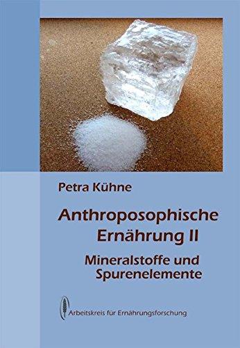 9783922290070: Anthroposophische Ernährung II: Mineralstoffe und Spurenelemente