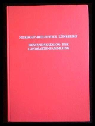 Bestandskataloge Der Nordost-Bibliothek Lüneburg Bestandskatalog der Landkartensammlung: ...