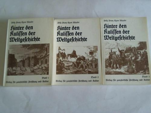 Hinter den Kulissen der Weltgeschichte, Erster Band.: Lützeler, Felix Franz