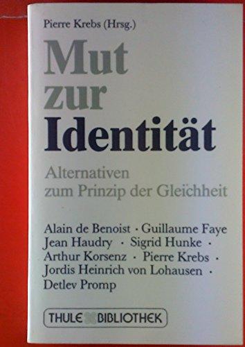 9783922314790: Mut zur Identitat: Alternativen zum Prinzip der Gleichheit (Veroffentlichungen des Thule-Seminar)