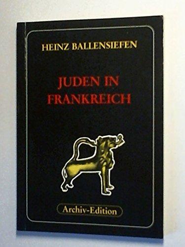 9783922314929: Juden in Frankreich Die franzoesische Judenfrage in Geschichte und Gegenwart. Reihe Judaica; Bd. 5Archiv-Edition